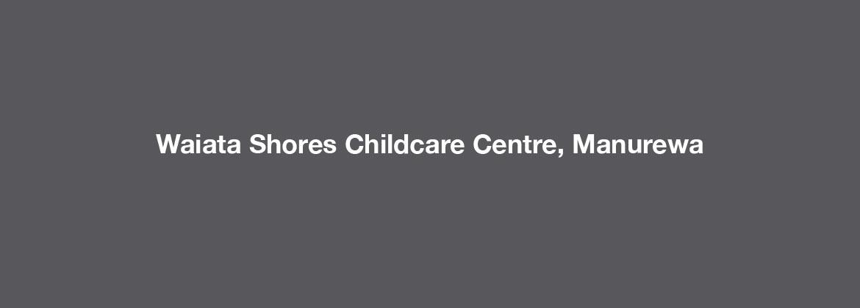 Waiata Shores Childcare Centre, Manurewa